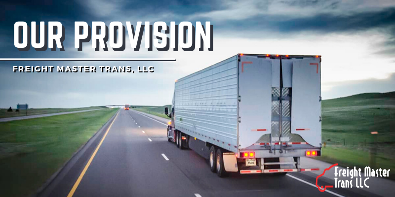 Freight Master Trans LLC - Blog - Our Trucking Provision - Chicago IL
